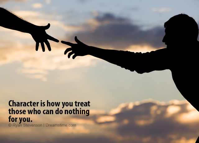 Good Character Is How You Treat Those Who Can Do Nothing For You. Download Help  Photo.