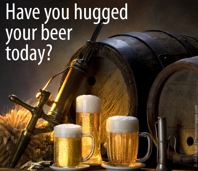 Have you hugged your beer today? Download Beer photo.